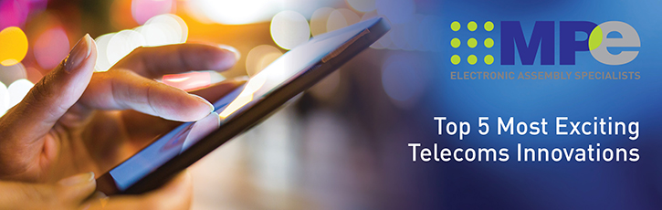 Top 5 Most Exciting Telecoms Innovations
