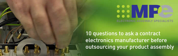 10 questions to ask a contract electronics manufacturer before outsourcing your product assembly