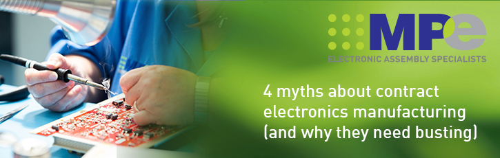 4 myths about contract electronics manufacturing (and why they need busting)