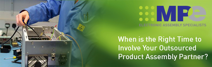 When is the right time to involve your outsourced product assembly partner?